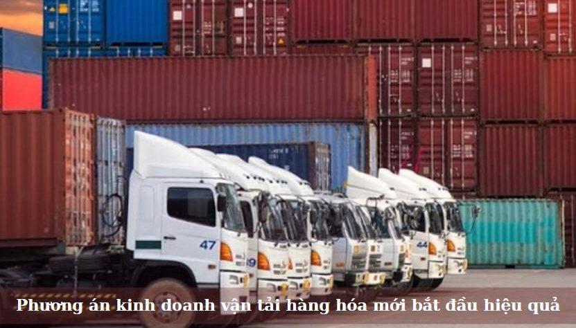 Các phương án kinh doanh vận tải hàng hóa mới bắt đầu hiệu quả