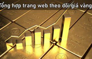 Tổng hợp trang web theo dõi giá vàng online tốt nhất